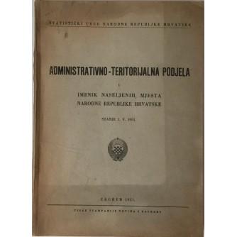 ADMINISTRATIVNO TERITORIJALNA PODJELA I IMENIK NASELJENIH MJESTA NARODNE REPUBLIKE HRVATSKE STANJE 01.05.1951